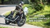 Prova Royal Enfield Meteor 350, la cruiser per tutti VIDEO